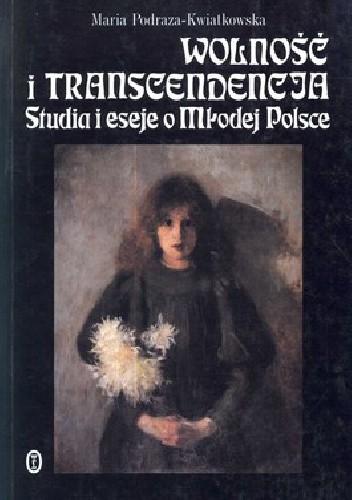 Okładka książki Wolność i transcendencja. Studia i eseje o Młodej Polsce