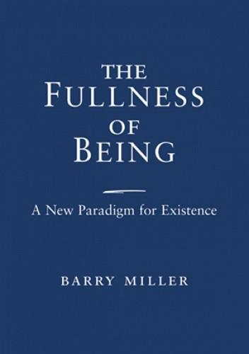 Okładka książki The Fullness of Being: A New Paradigm for Existence