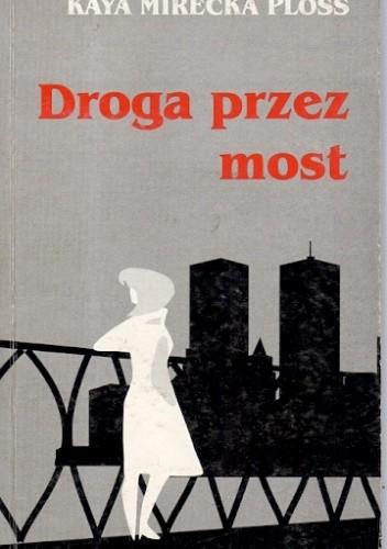 Okładka książki Droga przez most
