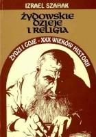 Żydowskie dzieje i religia; Żydzi i goje - XXX wieków historii