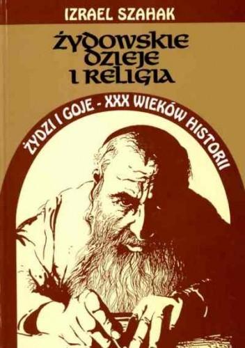 Okładka książki Żydowskie dzieje i religia; Żydzi i goje - XXX wieków historii