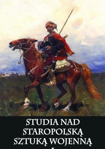 Okładka książki Studia Nad Staropolską Sztuką Wojenną. I