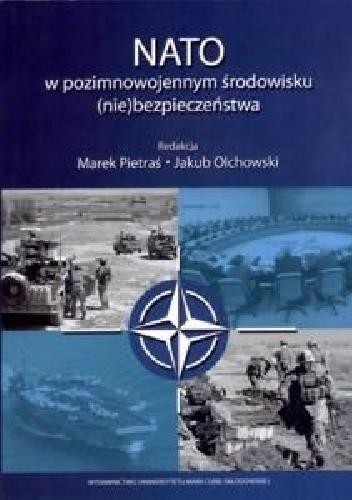 Okładka książki NATO w pozimnowojennym systemie środowisku (nie)bezpieczeństwa