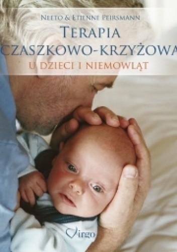 Okładka książki TERAPIA CZASZKOWO-KRZYŻOWA u dzieci i niemowląt