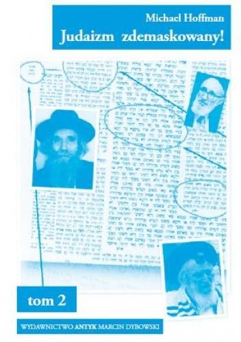 Okładka książki Judaizm zdemaskowany w oparciu o jego własne święte księgi. Tom 2