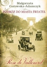 Okładka książki Podróż do miasta świateł. Rose de Vallenord