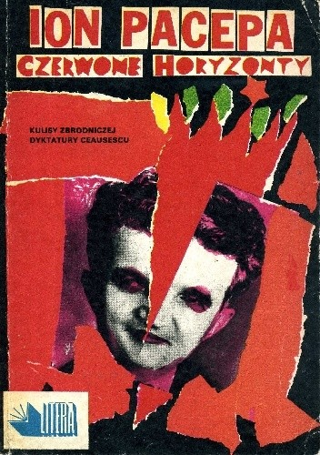 Okładka książki Czerwone horyzonty: Prawdziwa historia zbrodni, życia i upadku Nicolae Ceausescu