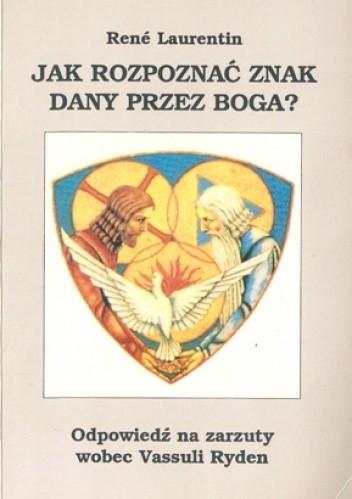 Okładka książki Jak rozpoznać znak dany przez Boga? Odpowiedź na zarzuty wobec Vassuli Ryden