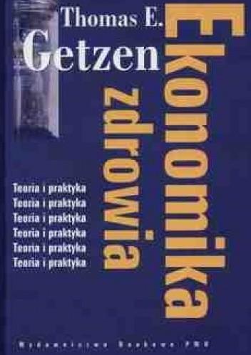 Okładka książki Ekonomika zdrowia. Teoria i praktyka.