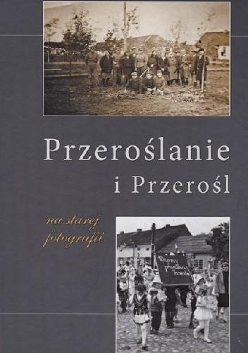 Okładka książki Przeroślanie i Przerośl na starej fotografii