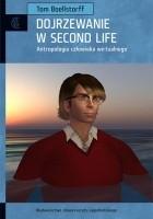 Dojrzewanie w Second Life. Antropologia człowieka wirtualnego