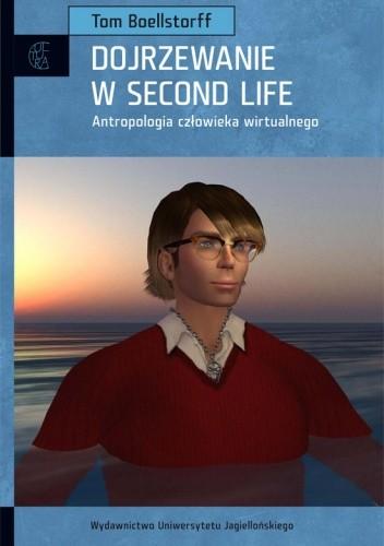Okładka książki Dojrzewanie w Second Life. Antropologia człowieka wirtualnego