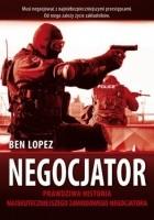 Negocjator. Prawdziwa historia najskuteczniejszego na świecie zawodowego negocjatora
