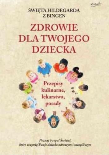 Okładka książki Św.Hildegarda z Bingen. Zdrowie dla twojego dziecka