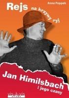 Rejs na krzywy ryj. Jan Himilsbach i jego czasy