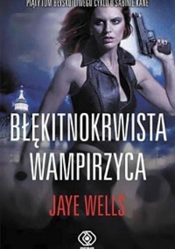 Okładka książki Błękitnokrwista wampirzyca