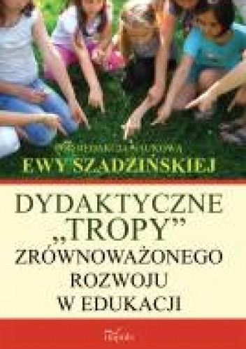 """Okładka książki Dydaktyczne """"tropy"""" zrównoważonego rozwoju w edukacji"""