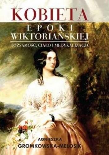 Okładka książki Kobieta epoki wiktoriańskiej