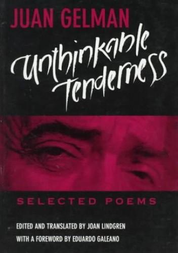 Okładka książki Unthinkable Tenderness: Selected Poems