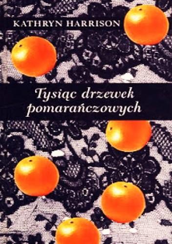 Okładka książki Tysiąc drzewek pomarańczowych
