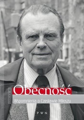 Okładka książki Obecność. Wspomnienia o Czesławie Miłoszu