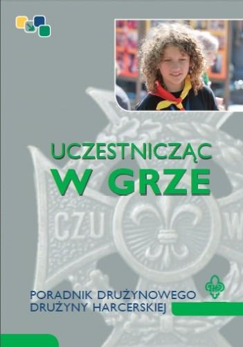 Okładka książki Uczestnicząc w grze. Poradnik drużynowego drużyny harcerskiej