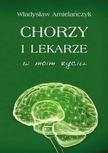 Okładka książki Chorzy i lekarze w moim życiu