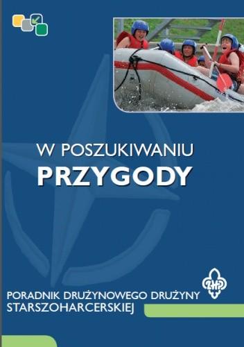Okładka książki W poszukiwaniu przygody: poradnik drużynowego drużyny starszoharcerskiej