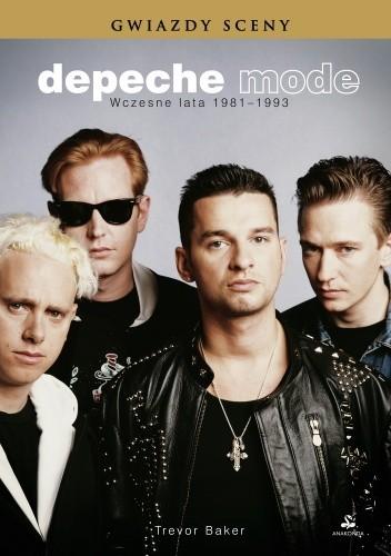 Okładka książki Depeche Mode. Wczesne lata 1981-1993