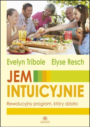 Okładka książki JEM INTUICYJNIE – Rewolucyjny program, który działa