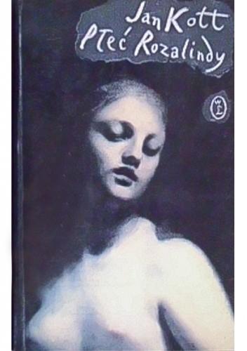 Okładka książki Płeć Rozalindy. Interpretacje: Marlowe, Szekspir, Webster, Buchner, Gautier