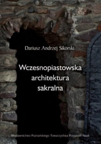 Okładka książki Wczesnopiastowska architektura sakralna