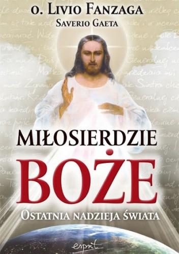 Okładka książki Miłosierdzie Boże. Ostatnia nadzieja świata