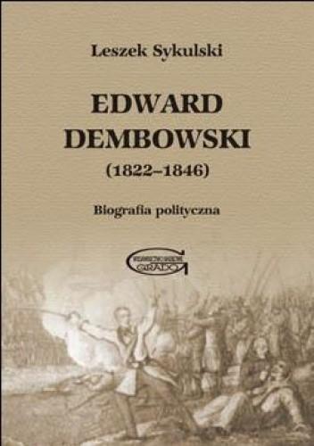 Okładka książki Edward Dembowski (1822-1846). Biografia polityczna