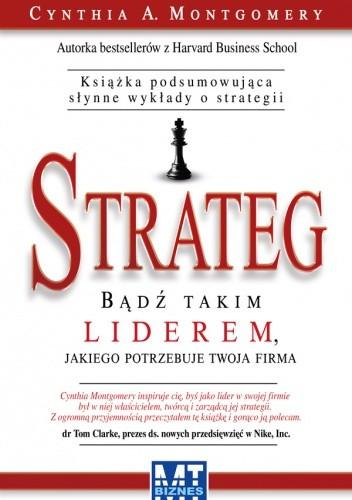 Okładka książki Strateg. Bądź takim liderem, jakiego potrzebuje twoja firma