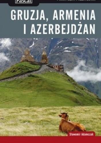 Okładka książki Gruzja, Armenia i Azerbejdżan. Praktyczny przewodnik