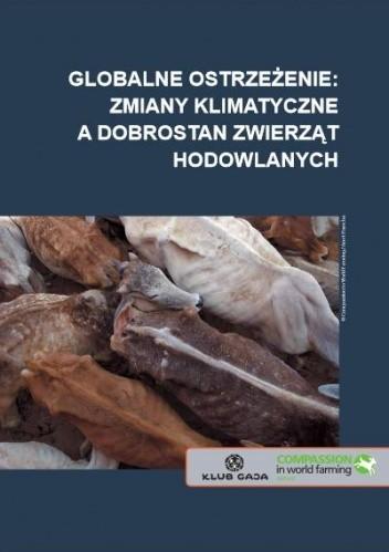 Okładka książki Globalne ostrzeżenie: zmiany klimatyczne a dobrostan zwierząt hodowlanych: raport stowarzyszenia Compassion in World Farming