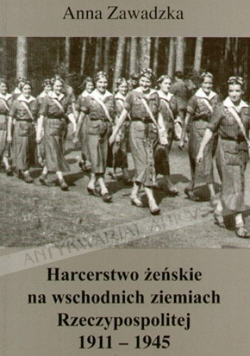 Okładka książki Harcerstwo żeńskie na wschodnich ziemiach Rzeczypospolitej 1911-1945