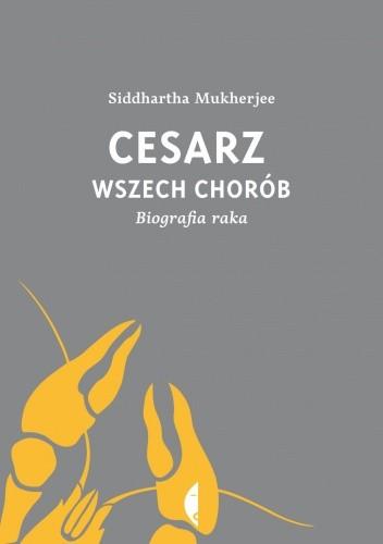 Okładka książki Cesarz wszech chorób. Biografia raka