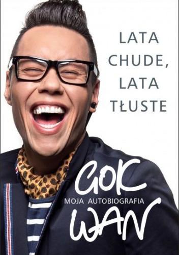 Okładka książki Lata chude, lata tłuste. Moja autobiografia