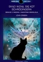 Skąd wziął się kot Schrödingera. Geniusz z Wiednia i kwantowa rewolucja