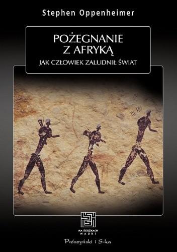 Okładka książki Pożegnanie z Afryką. Jak człowiek zaludnił świat
