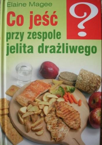 Okładka książki Co jeść przy zespole jelita drażliwego