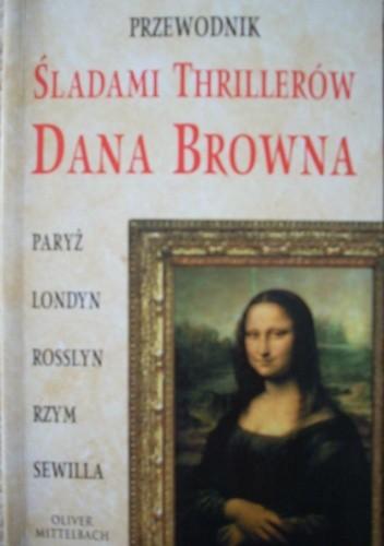 Okładka książki Przewodnik śladami thrillerów Dana Browna