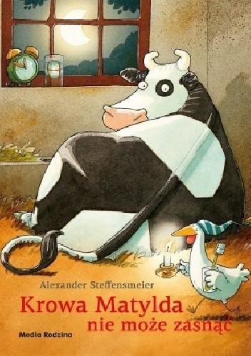 Okładka książki Krowa Matylda nie może zasnąć