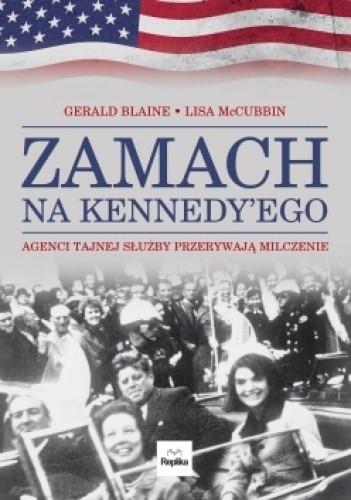 Okładka książki Zamach na Kennedy'ego. Agenci Tajnej Służby przerywają milczenie.