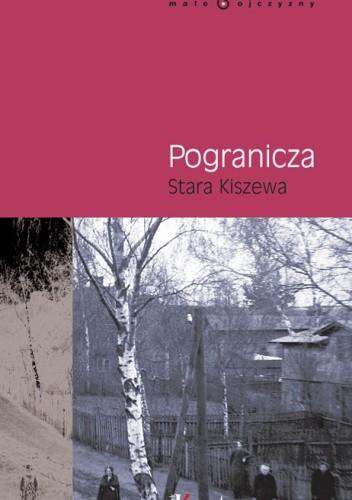 Okładka książki Pogranicza. Stara Kiszewa