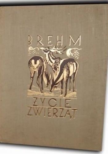 Okładka książki Życie zwierząt  T. I