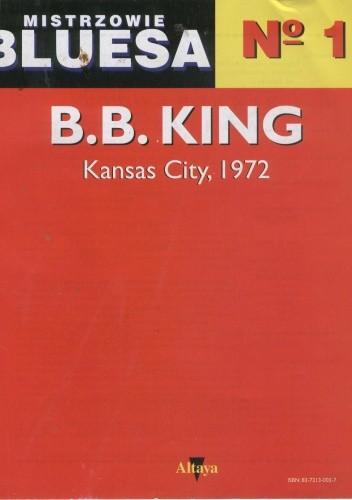 Okładka książki Mistrzowie bluesa, no. 1. B.B. King: Kansas City, 1972