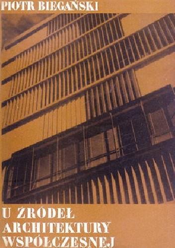 Okładka książki U źródeł architektury współczesnej